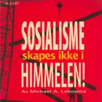 Sosialisme skapes ikke i himmelen